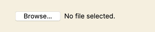 "Screenshot of a file uploading field. Label text ""Browse..."" and ""No file selected."" are seen."